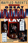 The Baffled Parent's Guide to Great Basketball Plays 471406