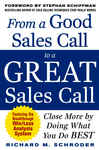 From a Good Sales Call to a Great Sales Call: Close More by Doing What You Do Best 584516