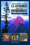 Encyclopedia of the U.S. Government and the Environment: History, Policy, and Politics [2 volumes]