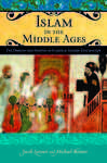 Islam in the Middle Ages: The Origins and Shaping of Classical Islamic Civilization 671811