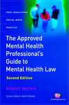 The Approved Mental Health Professionals Guide to Mental Health Law