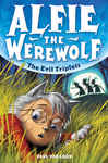 Alfie the Werewolf: The Evil Triplets