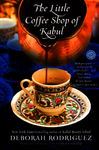 The Little Coffee Shop of Kabul (originally published as A Cup of Friendship) 732012