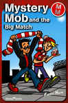 Mystery Mob and the Big Match 928644