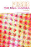 Physics for O.N.C. Courses 1655601