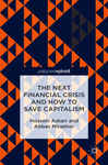 The Next Financial Crisis and How to Save Capitalism