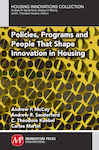 Policies, Programs and People that Shape Innovation in Housing