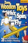 Zany Wooden Toys that Whiz, Spin, Pop, and Fly 2527740