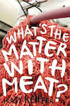 What's the Matter with Meat? 95800809