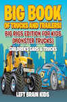 Big Book of Trucks and Trailers! Big Rigs Edition for Kids (Monster Trucks) - Children's Cars & Trucks