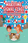 Maritime Signal Flags! How Boats Speak to Each Other (Boats for Kids) - Children's Boats & Ships Books