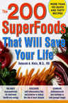The 200 SuperFoods That Will Save Your Life: A Complete Program to Live Younger, Longer 480590